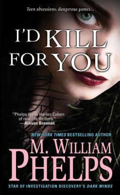 I'd Kill for You By Phelps, M. William