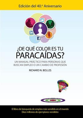 De que color es tu paracaidas / What Color is Your Parachute? By Bolles, Richard Nelson