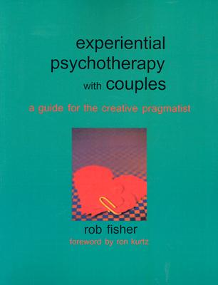 Experiential Psychotherapy With Couples By Fisher, Rob